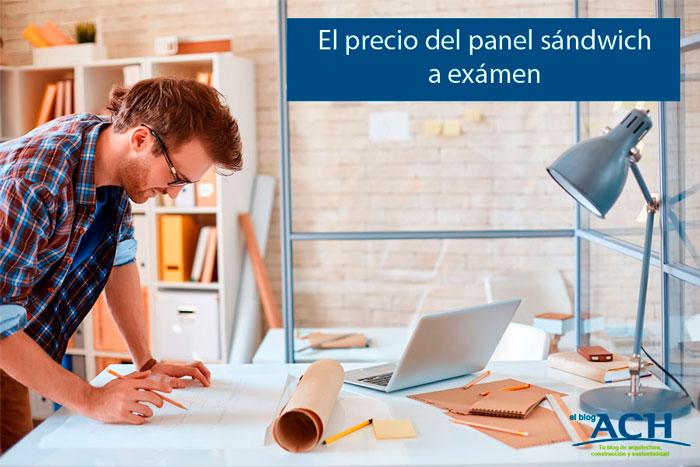 El precio del panel sándwich a exámen