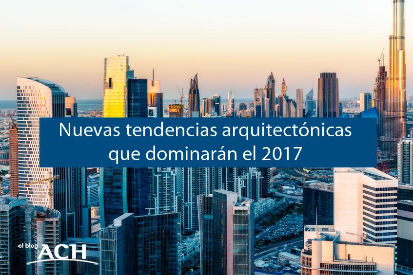 Nuevas tendencias arquitectónicas que dominarán el 2017