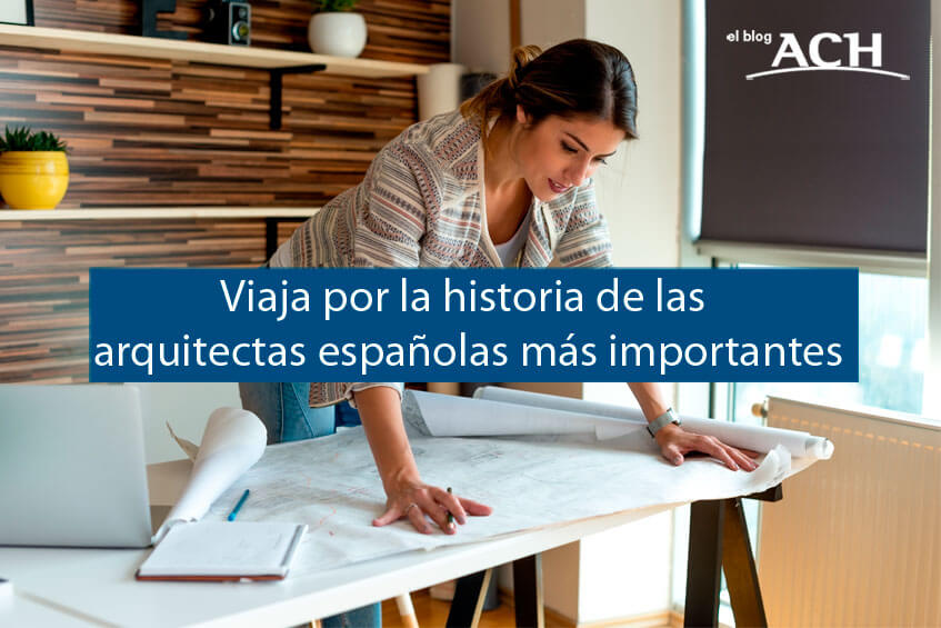 Viaja por la historia de las arquitectas españolas más importantes
