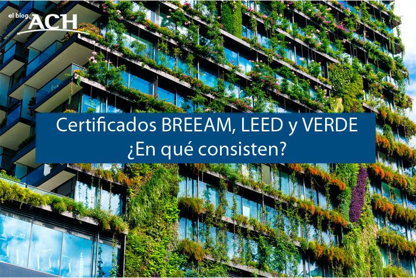 Certificados BREEAM, LEED y VERDE