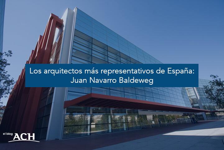 Arquitectos representativos en España: Juan Navarro Baldeweg
