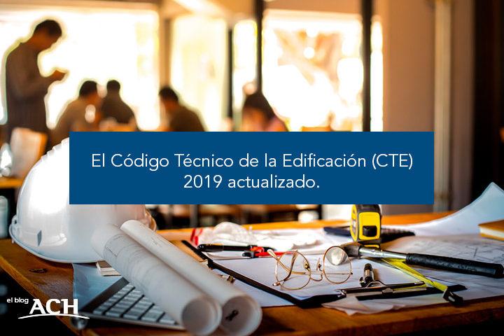 El Código Técnico de la Edificación (CTE) 2019. Última actualización.