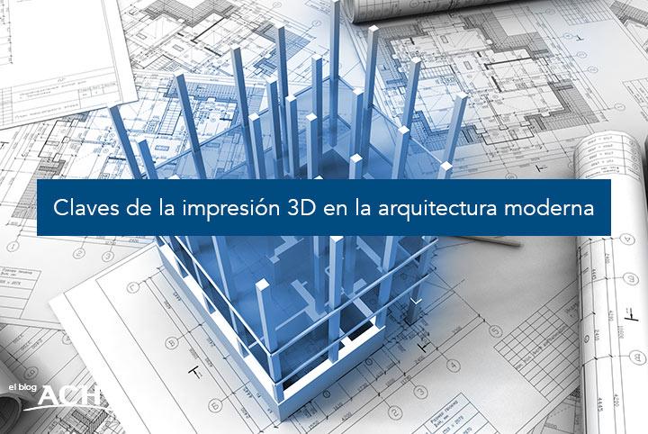 Claves de la impresión 3D en la arquitectura moderna.