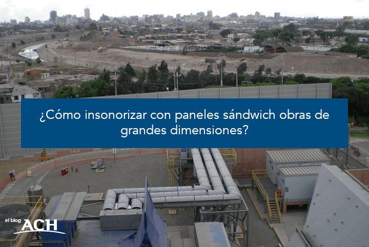 Cómo insonorizar obras de grandes dimensiones con paneles sándwich
