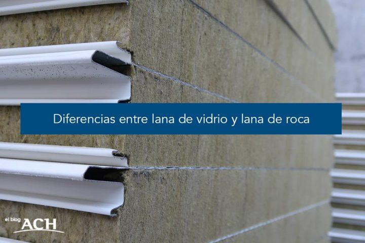 DIFERENCIAS ENTRE LANA DE VIDRIO Y LANA DE ROCA