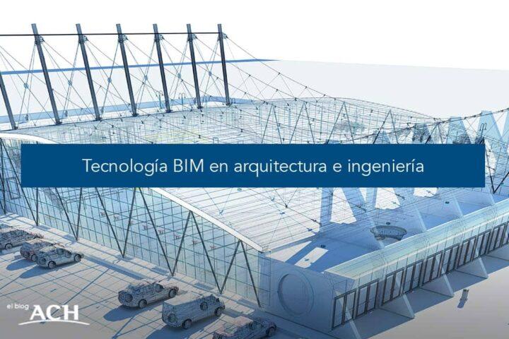Tecnología BIM en arquitectura e ingeniería