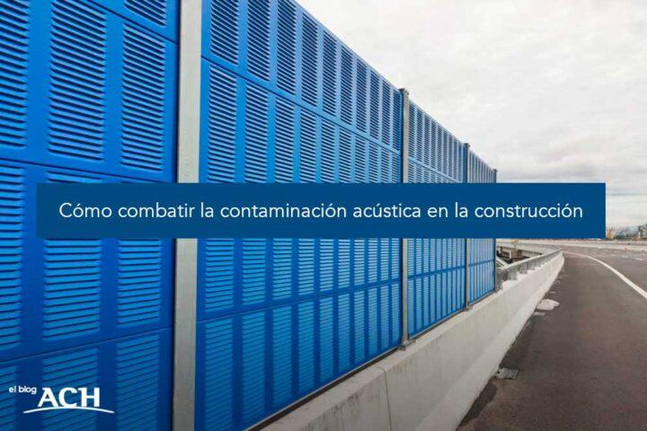 Cómo combatir la contaminación acústica en la construcción