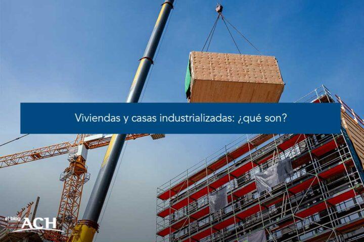 Casas y viviendas industrializadas: ¿qué son?