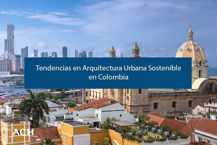 Tendencias en arquitectura en Colombia